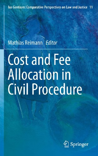 Cost and Fee Allocation in Civil Procedure: A Comparative Study: 11 (Ius Gentium: Comparative Perspectives on Law and Justice)