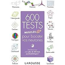 600 tests musclés pour booster vos neurones