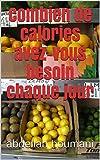 Telecharger Livres Combien de calories avez vous besoin chaque jour (PDF,EPUB,MOBI) gratuits en Francaise