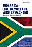 Südafrika – eine Demokratie wird erwachsen: Geschichte – Gegenwart – Zukunft