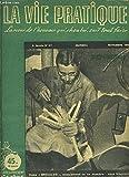 LA VIE PRATIQUE- N°27- LA REVUE DE L HOMME QUI, CHEZ LUI, SAIT TOUT FAIRE- NOV 1949- Comment réparer les serrures- Le fumier artificiel- Le ragondin- La pose des baguettes ou moulures- La poliomélite......