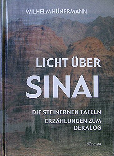 Licht über Sinai: Die Steinernen Tafeln. Kurzgeschichten zum Dekalog