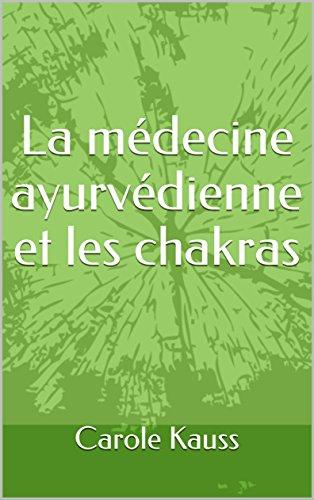 La médecine ayurvédienne et les chakras par Carole Kauss