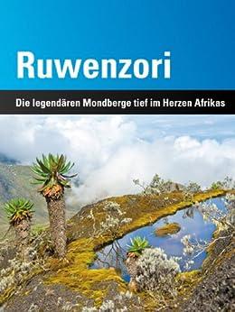 Ruwenzori: Die legendären Mondberge tief im Herzen Afrikas