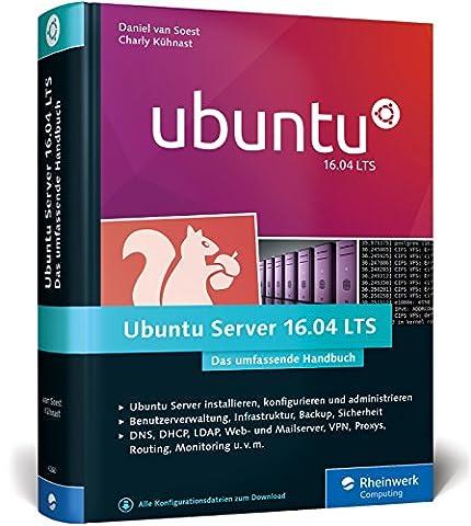 Ubuntu Server 16.04 LTS: Das umfassende Handbuch