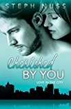 Cherished By You (Love in the City Book 4)