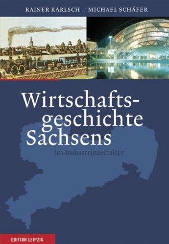 Wirtschaftsgeschichte Sachsens: im Industriezeitalter