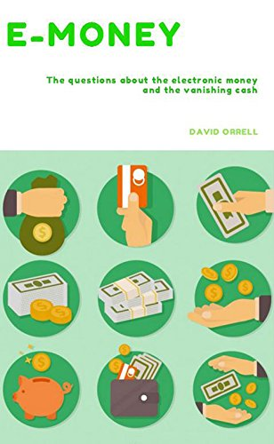 e-money-the-question-about-the-electronic-money-and-the-vanishing-cash-english-edition