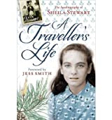 By Sheila Stewart A Traveller's Life: The Autobiography of Sheila Stewart