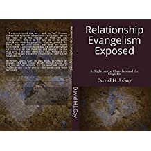 Relationship Evangelism Exposed: A Blight on the Churches and the Ungodly (English Edition)