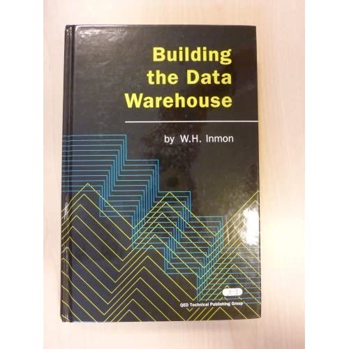 Building the Data Warehouse by W. H. Inmon (1992-01-01)