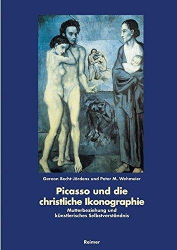 Picasso und die christliche Ikonographie. Mutterbeziehung und künstliches Selbstverständnis