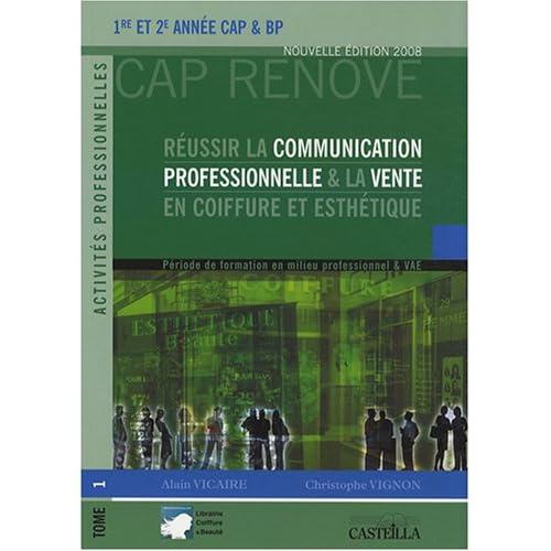 Réussir la communication professionnelle & la vente en coiffure et esthétique 1re et 2e année CAP & BP : Tome 1