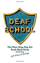 Deaf School: The Non-Stop Pop Art Punk Rock Party