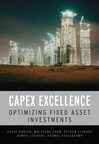 Capex Excellence: Optimizing Fixed Asset Investments: Achieving CAPEX Excellence por Hauke Hansen