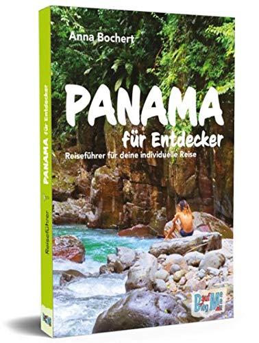 Panama für Entdecker: Reiseführer für deine individuelle Reise