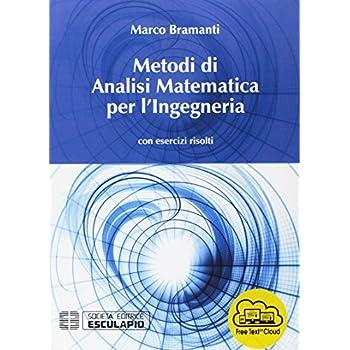 Metodi Di Analisi Matematica Per L'ingegneria. Con Esercizi Risolti