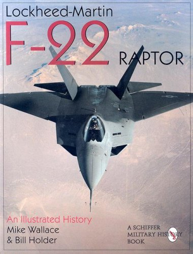 lockheed-martin-f-22-raptor-an-illustrated-history-schiffer-military-aviation-history
