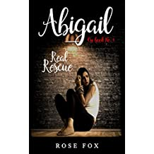 ABIGAIL- Real Rescue: full of twists and turns (romance  fiction book Book 1) (English Edition)