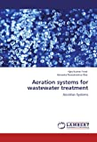 Aeration systems for wastewater treatment: Aeration Systems