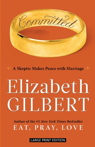 Committed: A Skeptic Makes Peace with Marriage Paperback