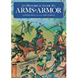 Historical Guide to Arms & Armor by Stephen Bull (1991-09-02)