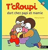 T'choupi: T'choupi Dort Chez Papi Et Mamie