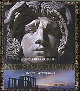 Mythes grecs et romains : Légendes, art et histoire