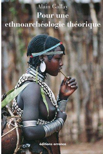 Pour une éthnoarcheologie théorique : Mérites et limites de l'analogie ethnographique