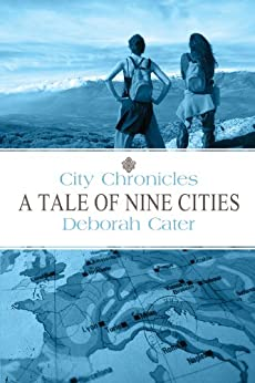 City Chronicles: A Tale of Nine Cities by [Cater, Deborah]