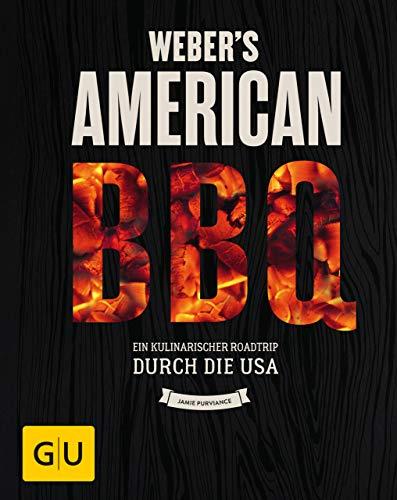 Weber's American BBQ: Ein kulinarischer Roadtrip durch die USA (GU Weber's Grillen)