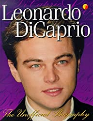 Leonardo Dicaprio: The Unofficial Biography by DK Publishing (1999-03-15)