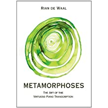 Metamorphoses: The Art of the Virtuoso Piano Transcription