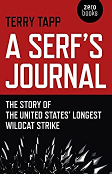A Serf's Journal: The Story of the United States' Longest Wildcat Strike by [Tapp, Terry]