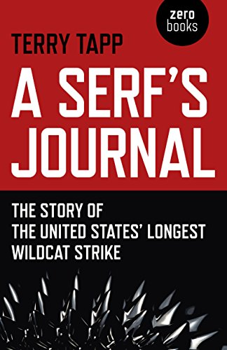 A Serf's Journal: The Story of the United States' Longest Wildcat Strike