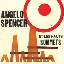 Angelo Spencer Et Les Hauts Sommets