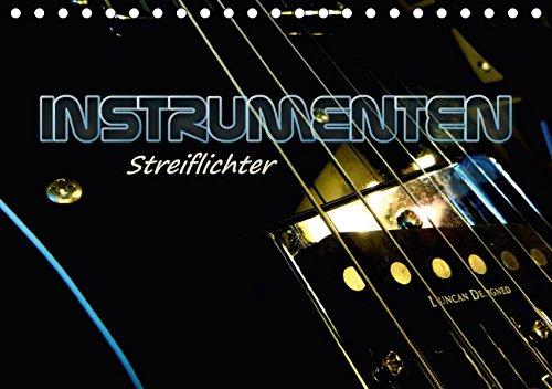 INSTRUMENTEN Streiflichter (Tischkalender 2017 DIN A5 quer): Musikinstrumente in Low-key Fotografie mit interessanten Farbeffekten. (Monatskalender, 14 Seiten ) (CALVENDO Kunst)