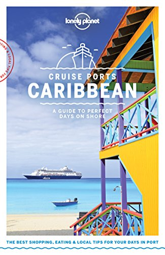 Lonely Planet Cruise Ports Caribbean (Travel Guide) (English Edition) -