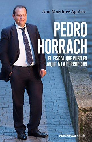 Pedro Horrach, el fiscal que puso en jaque a la corrupción (HUELLAS)
