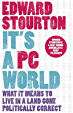 It's a PC World: What It Means to Live in a World Gone Politically Correct