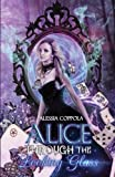 Alice Through The Looking Glass (Wonderland, Band 2)