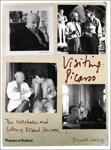 Visiting Picasso: The Notebooks and Letters of Roland Penrose by Elizabeth Cowling (2006-04-24)