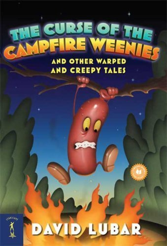 The Curse of the Campfire Weenies: And Other Warped and Creepy Tales (Weenies Stories) by Lubar, David (2008) Mass Market Paperback