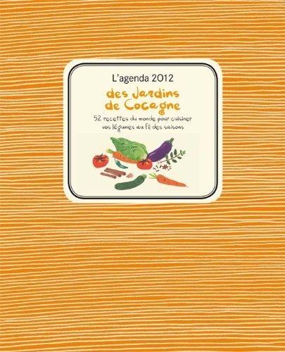 Agenda 2012 des jardins de Cocagne de Laurence de Cabarrus (25 aot 2011) Broch
