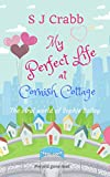 My Perfect Life at Cornish Cottage: The Viral world of Sophie Bailey