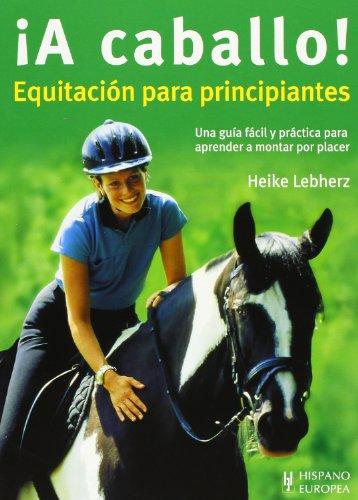Descargar Libro ¡A caballo! Equitación para principiantes de Heike Lebherz