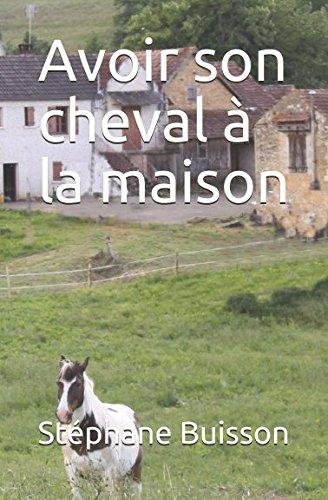 Avoir son cheval à la maison