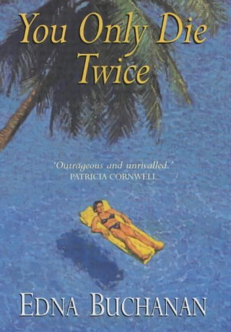 You Only Die Twice by Edna Buchanan (2002-09-30)