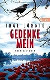 Gedenke mein: Kriminalroman von Inge Löhnig