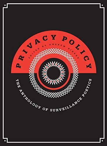Privacy Policy: the Anthology of Surveillance Poetics (2014-08-18)